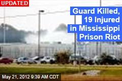 Guard Killed in Mississippi Prison Riot