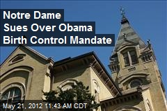 Notre Dame Sues Over Obama Birth Control Mandate
