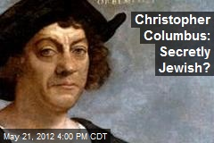 Christopher Columbus: Secretly Jewish?