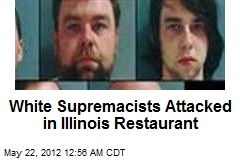 White Supremacists Attacked in Illinois Restaurant