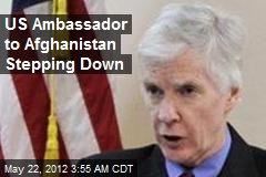 US Ambassador to Afghanistan Stepping Down