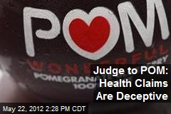 Judge to POM: Health Claims Are Deceptive
