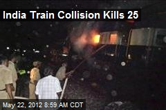 India Train Collision Kills 25