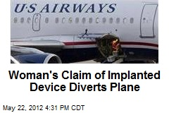Woman's Claim of Implanted Device Diverts Plane