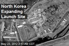 North Korea Expanding Launch Site