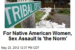 For Native American Women, Sex Assault Is 'the Norm'