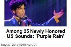 Among 25 Newly Honored US Sounds: 'Purple Rain'