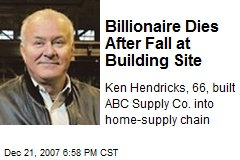 Billionaire Dies After Fall at Building Site