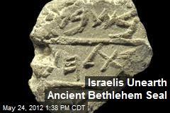 Israelis Unearth Ancient Bethlehem Seal