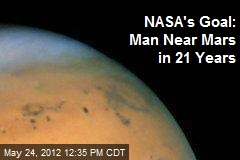 NASA's Goal: Man Near Mars in 21 Years