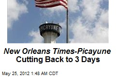 New Orleans Times-Picayune Cutting Back to 3 Days
