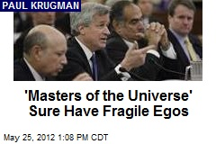 'Masters of the Universe' Sure Have Fragile Egos