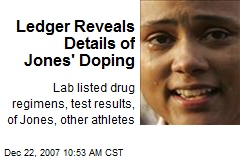 Ledger Reveals Details of Jones' Doping