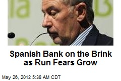 Spanish Bank on the Brink as Run Fears Grow
