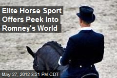 Romneys at Home in Elite World of Rarefied Riding