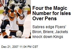 Four the Magic Number for Isles Over Pens