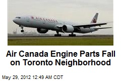 Air Canada Engine Parts Fall on Toronto Neighborhood