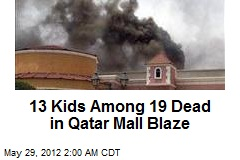 13 Kids Among 19 Dead in Qatar Mall Blaze