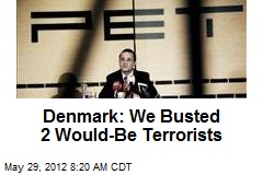 Denmark: We Busted 2 Would-Be Terrorists