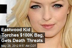 Eastwood Kid Torches $100K Bag, Gets Death Threats