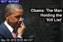 Obama: The Man Holding the 'Kill List'