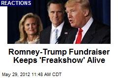 Romney-Trump Fundraiser Keeps 'Freakshow' Alive