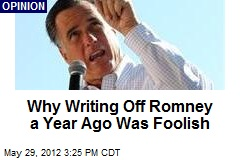 Why Writing Off Romney a Year Ago Was Foolish