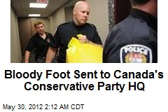 Bloody Foot Sent to Canada's Conservative Party HQ