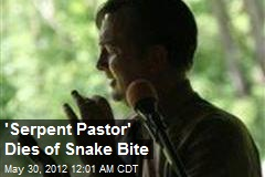 'Serpent Pastor' Dies of Snake Bite
