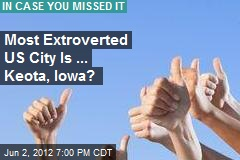 Most Extroverted US City Is ... Keota, Iowa?