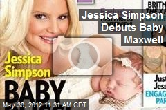 Jessica Simpson Debuts Baby Maxwell