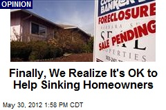 Finally, We Realize It's OK to Help Sinking Homeowners