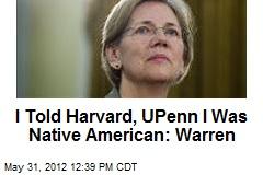 Elizabeth Warren: I Told Harvard, UPenn I Was Native American