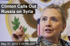Clinton Calls Out Russia on Syria