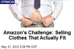 Amazon's Challenge: Selling Clothes That Actually Fit