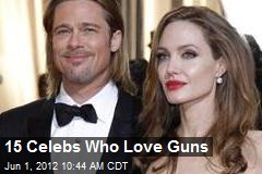 15 Celebs Who Love Guns