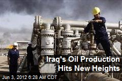 Iraq's Oil Production Hits New Heights