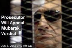 Prosecutor Will Appeal Mubarak Verdict