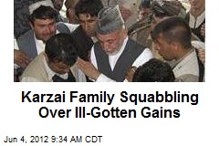 Karzai Family Squabbling Over Ill-Gotten Gains