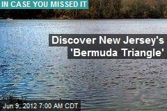 Discover New Jersey's 'Bermuda Triangle'