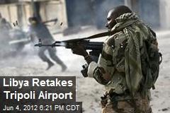Libya Retakes Tripoli Airport