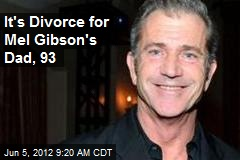 It's Divorce for Mel Gibson's Dad, 93