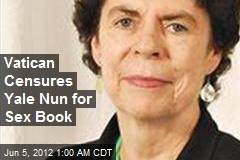 Vatican Attacks Yale Nun for Sex Book