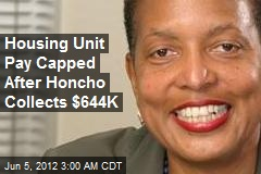 Housing Unit Pay Capped After Honcho Collects $644K
