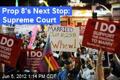 Prop 8's Next Stop: Supreme Court