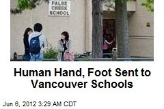 Human Hand, Foot Sent to Vancouver Schools