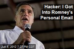 Hacker: I Got Into Romney's Personal Email