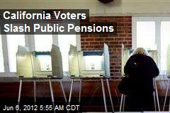 Calif. Voters Slash Public Pensions