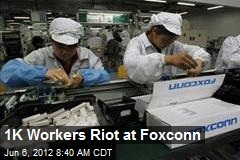 1K Workers Riot at Foxconn