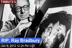 RIP, Ray Bradbury